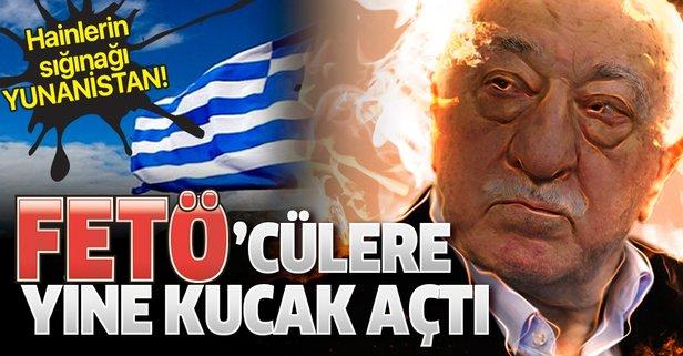 Yunanistan FETÖ'cülere yine kucak açtı