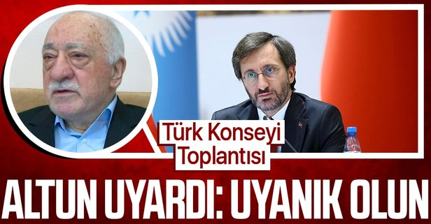Altun'dan Türk Konseyi'ne FETÖ uyarısı: Uyanık olun