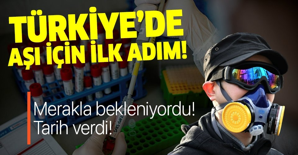 Son dakika: Türkiye'de koronavirüs aşısı için ilk adım