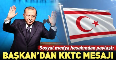 Son dakika: Başkan Erdoğandan KKTC mesajı
