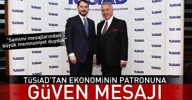 TÜSİAD'tan Bakan Albayrak'a güven mesajı