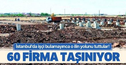 İstanbul'da işçi bulamayınca Diyarbakır'ın yolunu tuttular! 60 firma taşınıyor