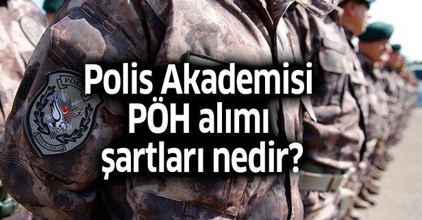 Polis Akademisi PÖH alımı 2019 şartları nedir?