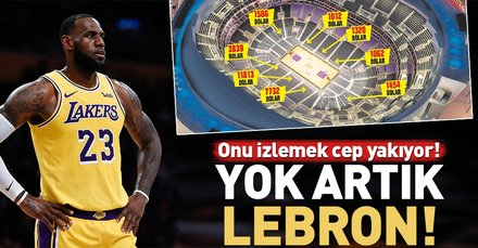 Yok artık Lebron! LeBron James'i izlemek cep yakıyor