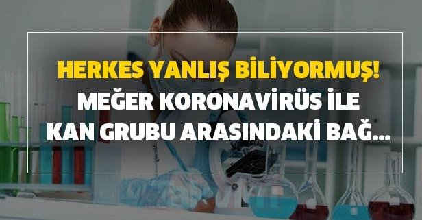 Herkes yanlış biliyormuş! Meğer koronavirüs ile kan grubu arasındaki bağ...