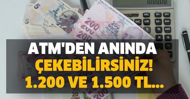 Son gün uyarısı... ATM'den anında çekebilirsiniz! 1.200 ve 1.500 TL...
