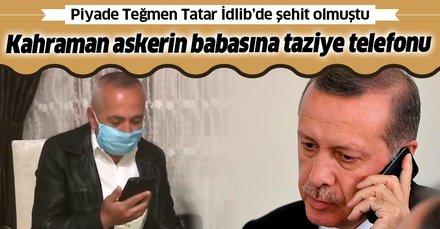 Başkan Erdoğan Şehit Piyade Teğmen Canbert Tatar'ın babasıyla telefonda görüştü