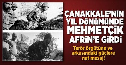 Çanakkale Zaferi'nin yıl dönümünde Afrin'e operasyon