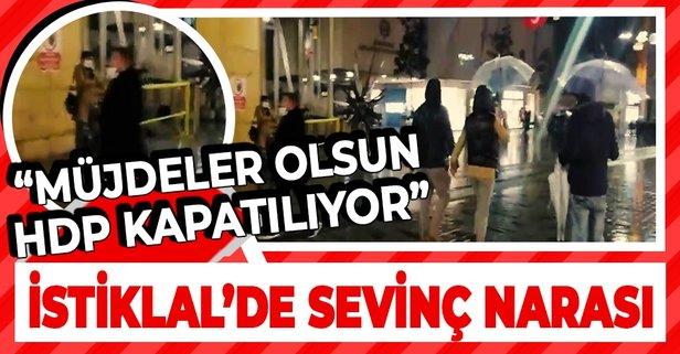 İstiklal'de HDP'nin kapatılacağı için sevinç gösterisi