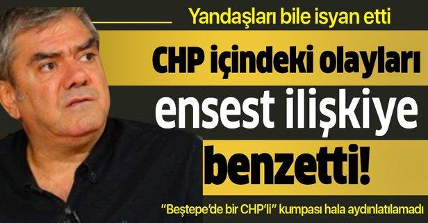 Yılmaz Özdil, CHP içerisinde yaşanan durumu ensest ilişkiye benzetti!