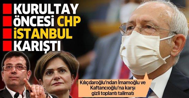 Kurultay öncesi 'CHP İstanbul' karıştı