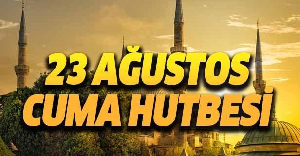 23 Ağustos Cuma Hutbesi yayımlandı