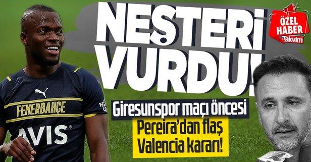 Pereira'dan flaş Valencia kararı!