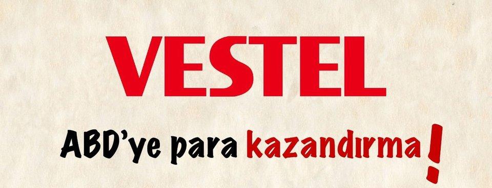 Vestel'e açık çağrımızdır! Milli duruş sergile, ABD'ye reklam verme...