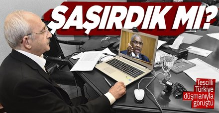 Kılıçdaroğlu, tescilli Türkiye düşmanıyla görüştü