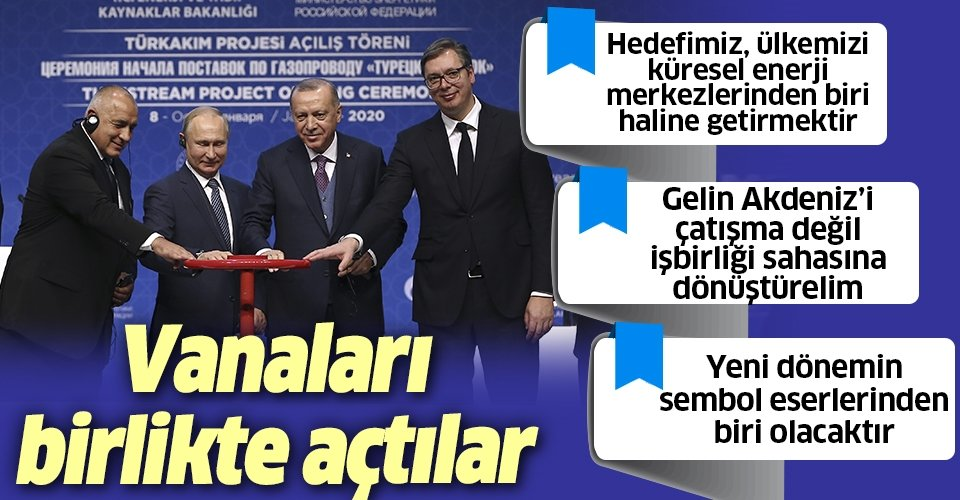 Son dakika: TürkAkım doğal gaz boru hattı Başkan Erdoğan ve Putin'in katılımıyla açıldı