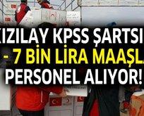 Kızılay KPSS şartsız 5-7 bin lira maaşla personel alacak