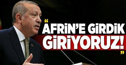 """Erdoğan: """"Afrin'e girdik, giriyoruz!"""""""