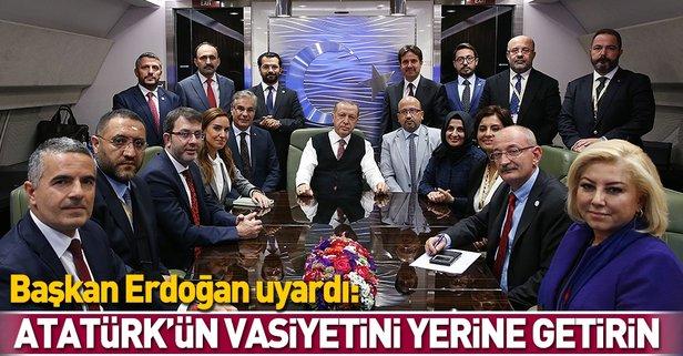 Erdoğan: Atatürk'ün vasiyetini yerine getirin