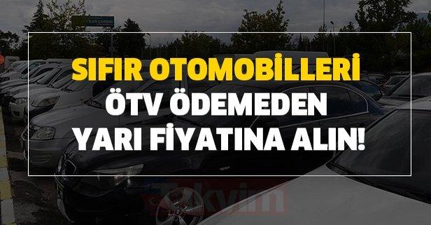 Sıfır otomobilleri ÖTV ödemeden yarı fiyatına alın!