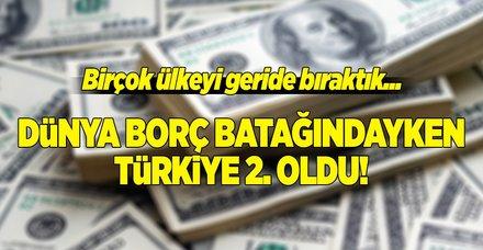 Dünya borç batağındayken Türkiye ikinci oldu!