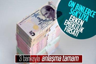 On binlerce SGK'lıya emeklilik fırsatı! Ziraat Bankası, Halkbank ve Vakıfbank ile anlaşma tamam