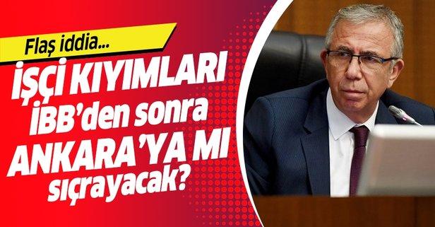 İşçi kıyımları İBB'den sonra Ankara'ya mı sıçrayacak?