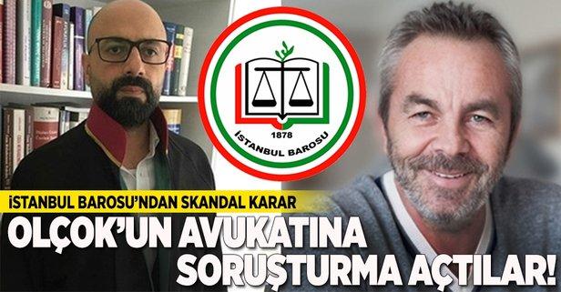 İstanbul Barosundan skandal karar!