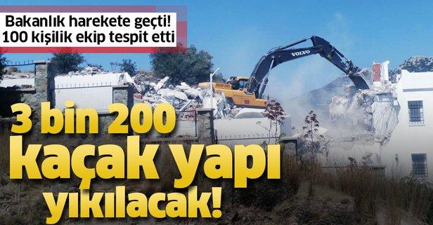 Bakanlık harekete geçti! 3 bin 200 kaçak yapı yıkılacak