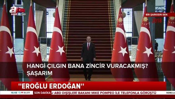 24 Haziran 2018 seçim şarkısı: Eroğlu Erdoğan