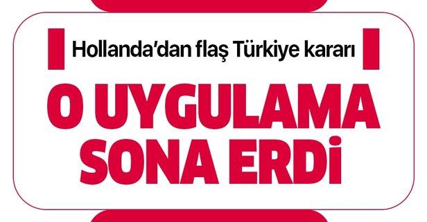 Hollanda'dan flaş Türkiye kararı