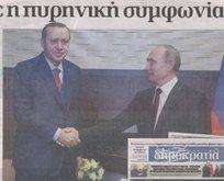 Türkiye-Rusya anlaştı, Yunanistan'ı korku sardı