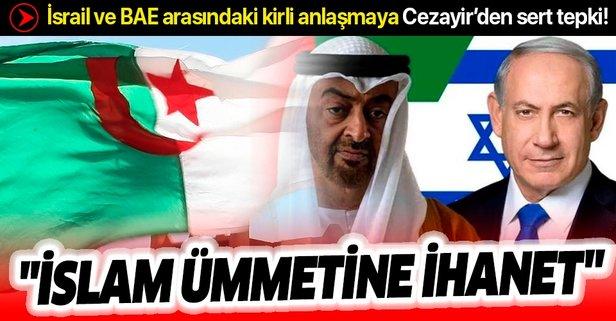 Cezayir'den İsrail-BAE anlaşmasına sert tepki!