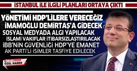 CHP'nin İstanbul ile ilgili kirli planı ortaya çıktı! HDP'ye teslim edecekler