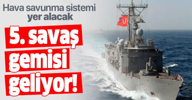 5. savaş gemisi geliyor!