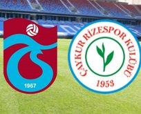 Trabzonspor - Rizespor maçı saat kaçta?