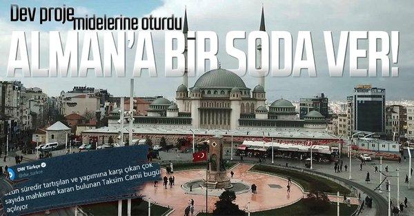 Alman DW'den Taksim Camii hazımsızlığı! - Takvim