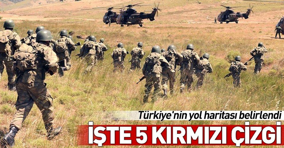 Türkiye'den Suriye'deki güvenli bölge için 5 kırmızı çizgi!