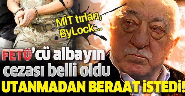 FETÖ'cü albayın cezası belli oldu!