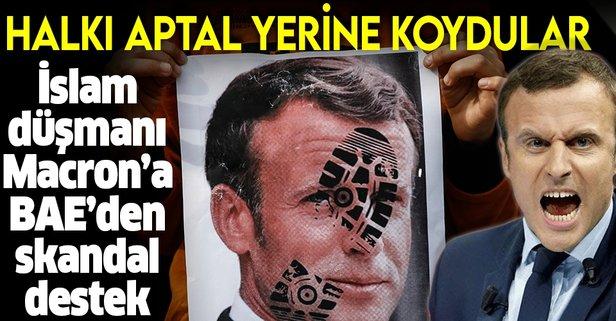 İslam düşmanı Macron'a BAE'den skandal destek