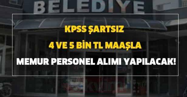 KPSS şartsız 4 ve 5 bin TL maaşla memur personel alımı yapılacak