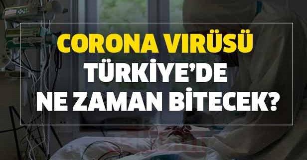Türkiye'de son dakika Koronavirüs'ün biteceği tarih açıklaması!