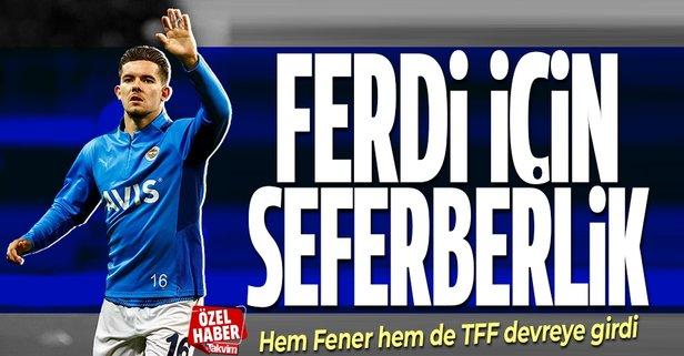 Fenerbahçe ve TFF'de Ferdi Kadıoğlu seferberliği
