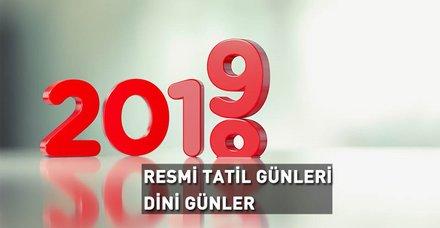 2019 Resmi tatil günleri yayınlandı! 2019 dini günler, özel günler ve resmi tatiller takvimi