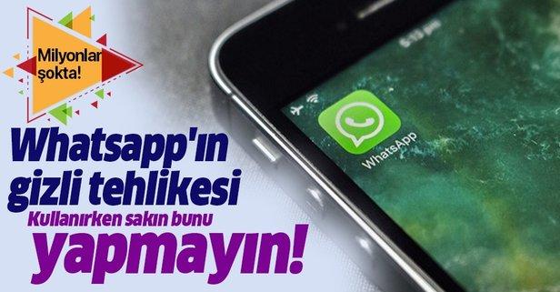 Whatsapp kullanırken bunu sakın yapmayın yoksa...