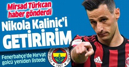 Fenerbahçe'de Hırvat golcü Nikola Kalinic yeniden listedi