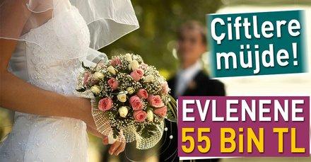 Evlenene 55 bin TL