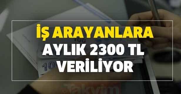 İş arayan vatandaşlara aylık 2300 TL veriliyor
