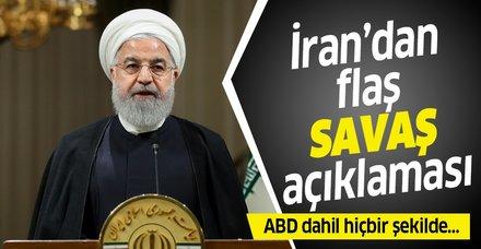 İran Cumhurbaşkanı Hasan Ruhani: İran ABD dahil hiçbir şekilde savaş başlatan taraf olmayacak