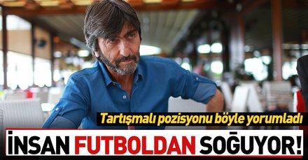 Rıdvan Dilmen'den flaş açıklamalar: İnsan futboldan soğuyor